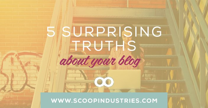 5 Surprising Truths About Your Blog