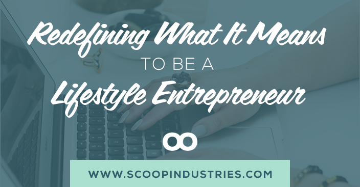 Redefining What It Means to be a Lifestyle Entrepreneur