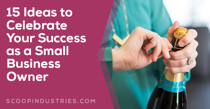 15 Ways to Celebrate Your Success as a Small Business Owner