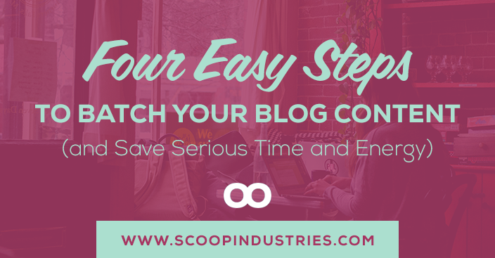 Four Easy Steps to Batch Your Blog Content