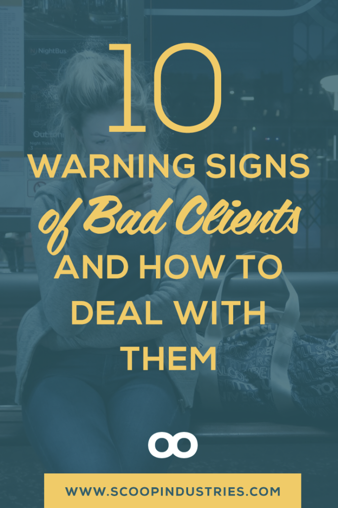 "When you work with clients - at what point do the negatives about a client start to outweigh the positives? The secret is finding ways to eliminate the opportunities for these bad client situations to happen as much as possible. Read this post to learn 10 warning signs of a ""bad"" client and how to deal with them."