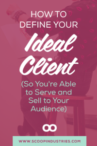 Running a services based biz means you need clients. But how do you find the right ones to market and sell to? Where do these magically perfect unicorn clients come from? *Pin this post to learn our key strategies for landing (and keeping!) your ideal client.* https://scoopindustries.com/define-ideal-client/