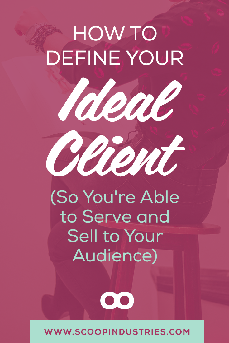 How To Define Your Ideal Client (So You're Able To Best