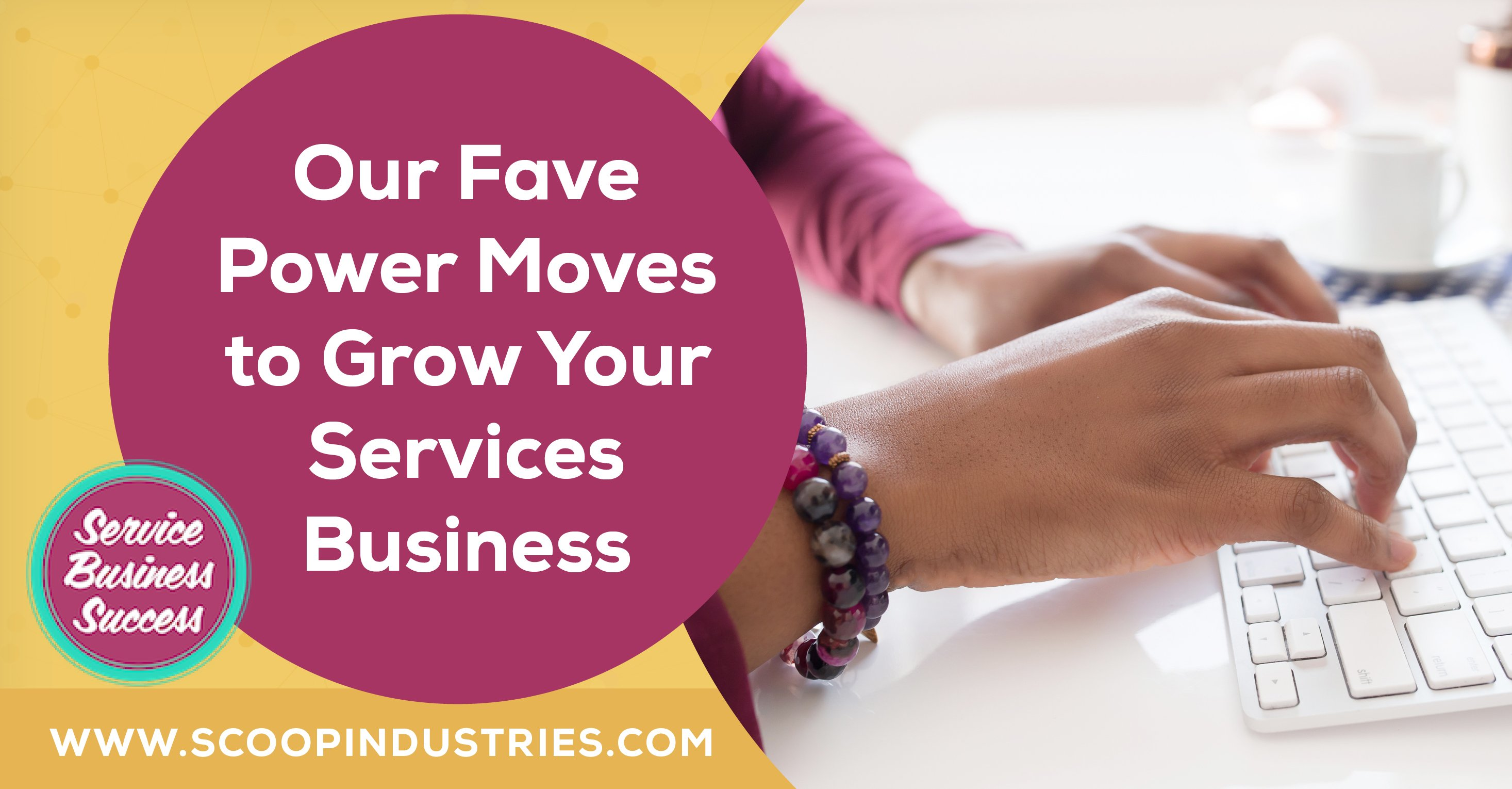 Episode 55: Our Fave Power Moves to Grow Your Services Business