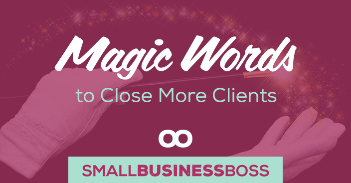 Episode 62: Magic Words to Close More Clients