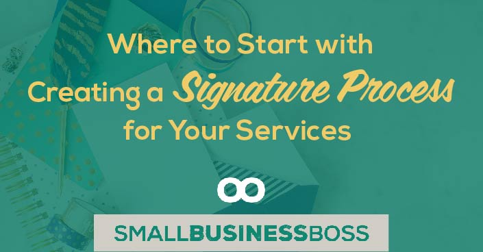 Episode 72: Where to Start with Creating a Signature Process for Your Services
