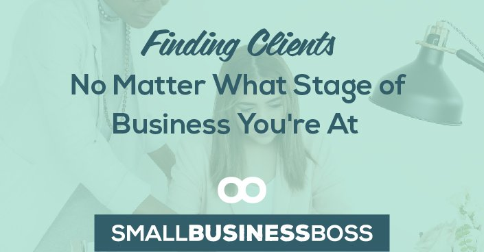 Episode 78: Finding Clients No Matter What Stage of Business You're At