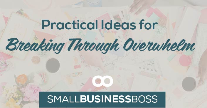Episode 76: Practical Ideas for Breaking Through Overwhelm