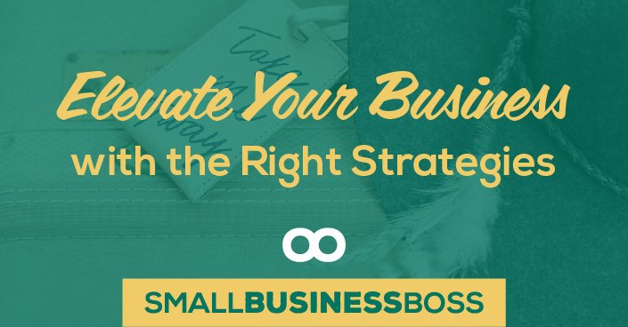 Episode 81: Elevate Your Business with the Right Strategies