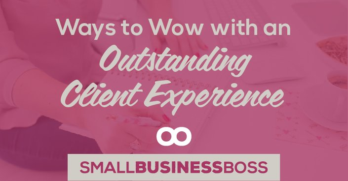 Episode 80: Ways to Wow with an Outstanding Client Experience
