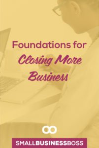 When you run your own business building skills is part of the game, and one of the harder skills to master is the art of closing more business. No matter if you like it or not, closing is something you have to do to keep building your business. *Pin this post to learn the fundamentals you need to master to close more business.*